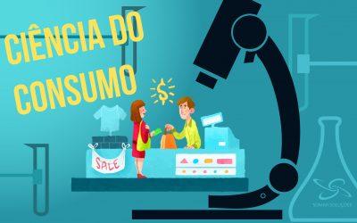 Afinal, o que é Ciência do Consumo?