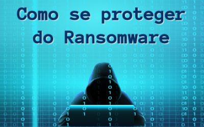 Saiba como se proteger do Ransomware
